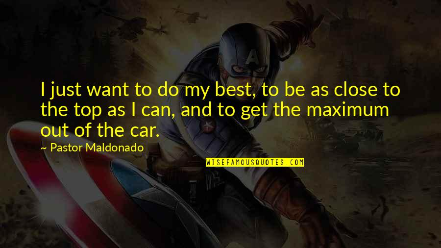 Anonymous V For Vendetta Quotes By Pastor Maldonado: I just want to do my best, to