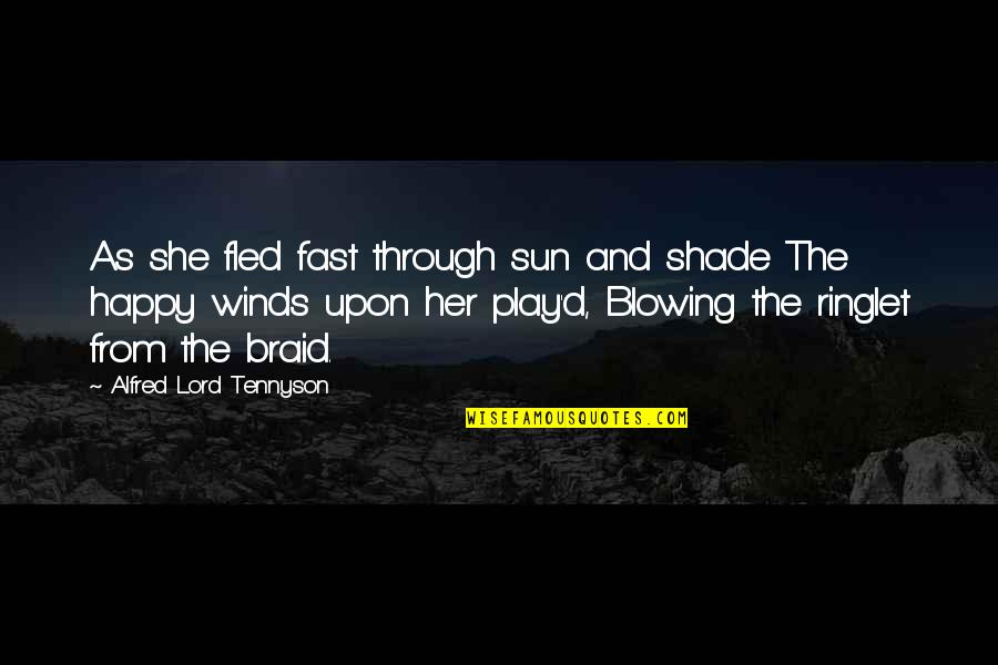 Another Girl Stealing Your Boyfriend Quotes By Alfred Lord Tennyson: As she fled fast through sun and shade