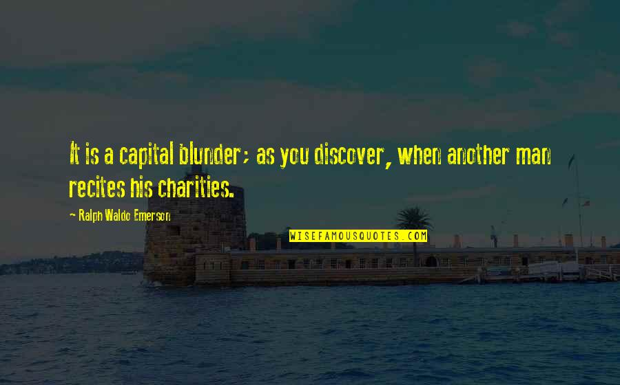 Another Man Quotes By Ralph Waldo Emerson: It is a capital blunder; as you discover,