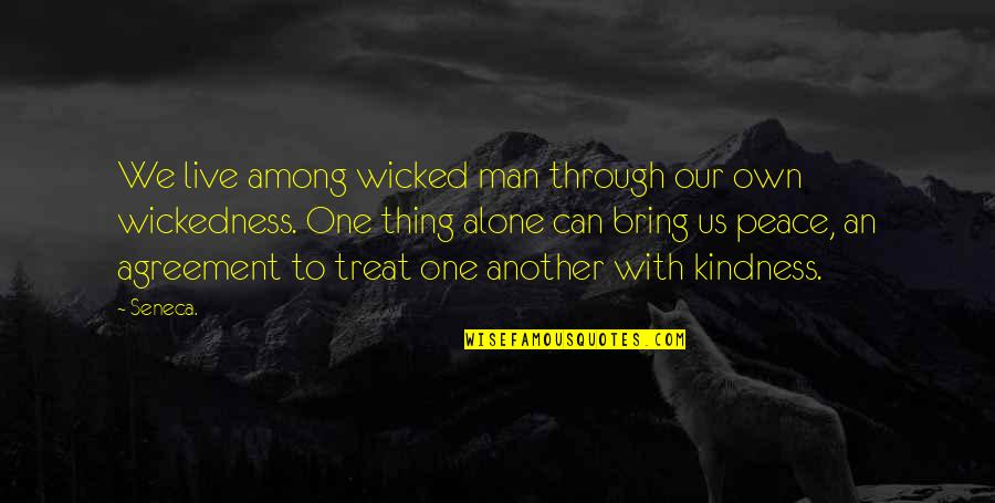 Another Man Quotes By Seneca.: We live among wicked man through our own