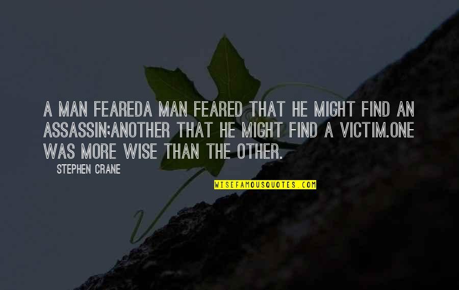 Another Man Quotes By Stephen Crane: A MAN FEAREDA man feared that he might