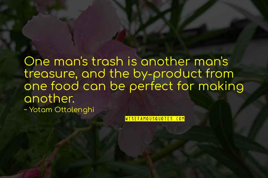 Another Man Quotes By Yotam Ottolenghi: One man's trash is another man's treasure, and