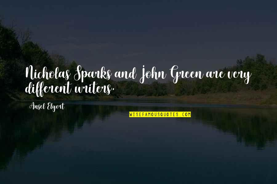 Ansel Elgort Quotes By Ansel Elgort: Nicholas Sparks and John Green are very different