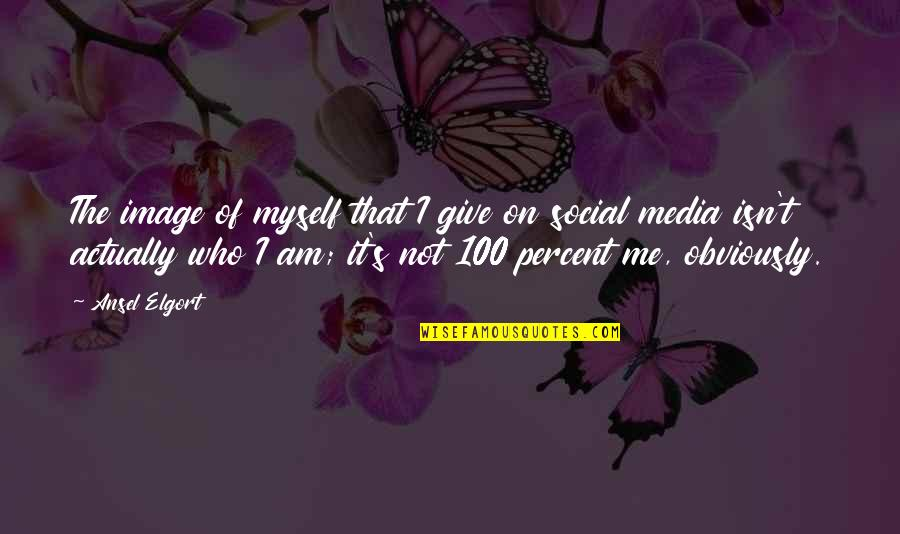 Ansel Elgort Quotes By Ansel Elgort: The image of myself that I give on