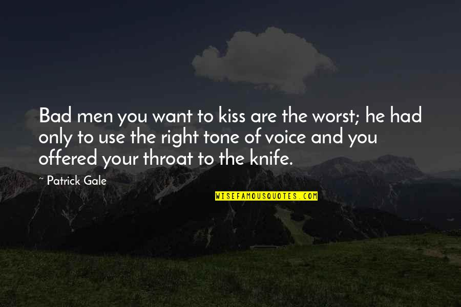 Anselm Rothschild Quotes By Patrick Gale: Bad men you want to kiss are the
