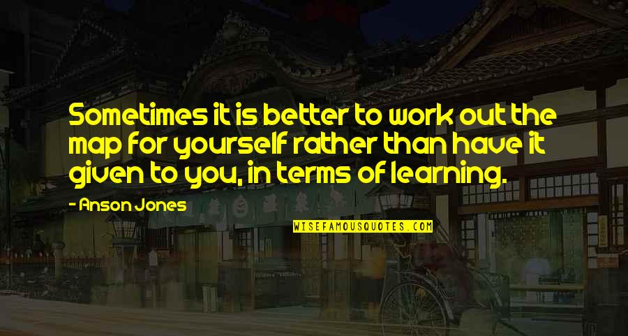 Anson Quotes By Anson Jones: Sometimes it is better to work out the