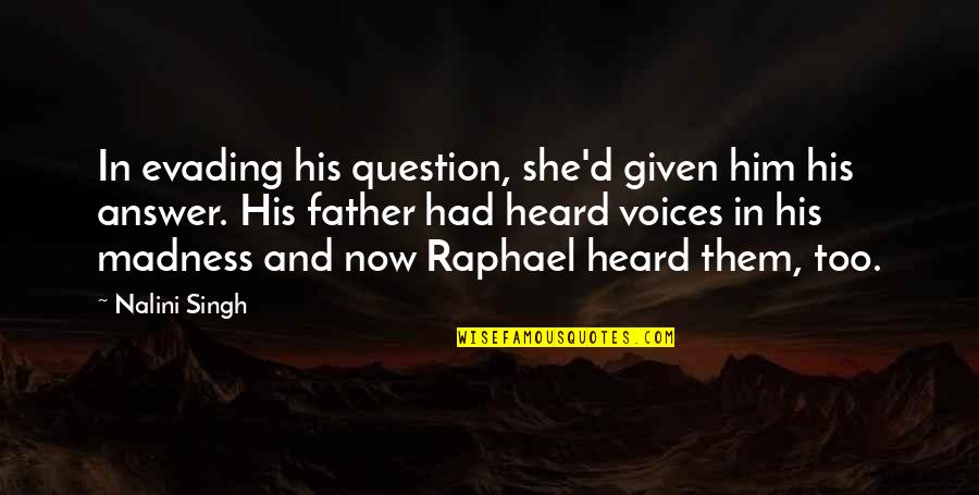 Answer And Question Quotes By Nalini Singh: In evading his question, she'd given him his