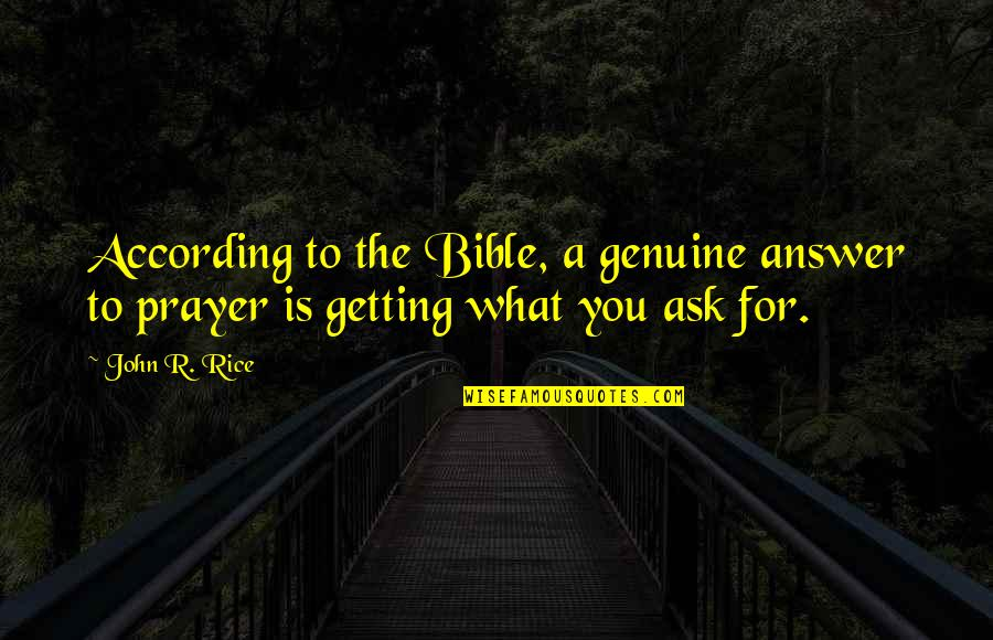 Answers To Prayer Quotes By John R. Rice: According to the Bible, a genuine answer to