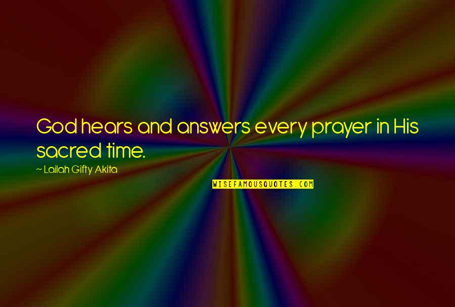 Answers To Prayer Quotes By Lailah Gifty Akita: God hears and answers every prayer in His