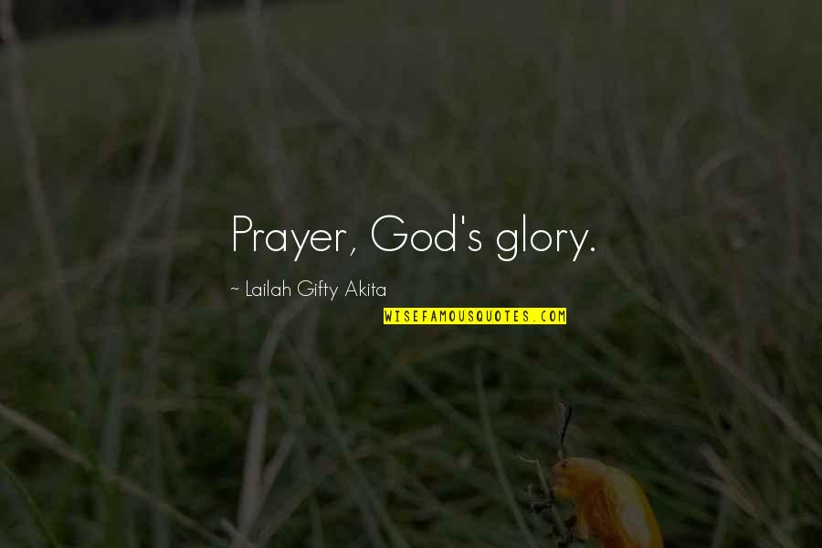 Answers To Prayer Quotes By Lailah Gifty Akita: Prayer, God's glory.