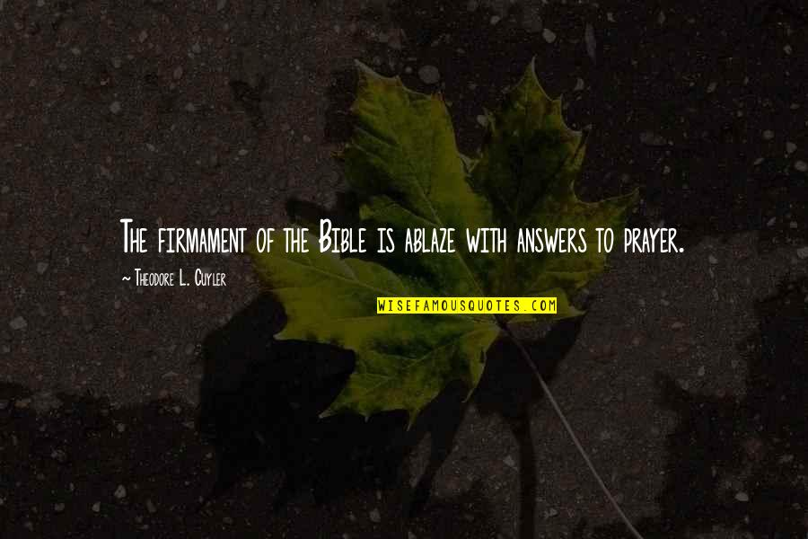Answers To Prayer Quotes By Theodore L. Cuyler: The firmament of the Bible is ablaze with