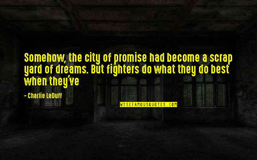Answersing Quotes By Charlie LeDuff: Somehow, the city of promise had become a