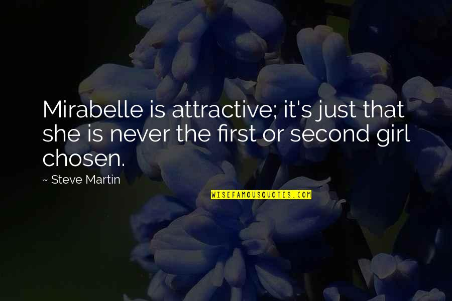 Answersing Quotes By Steve Martin: Mirabelle is attractive; it's just that she is