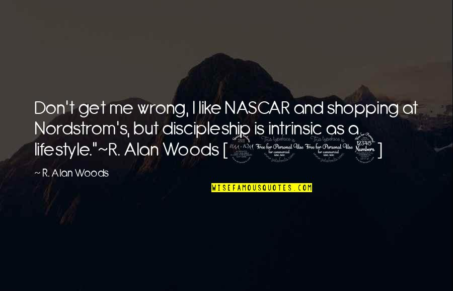 Antevenere Quotes By R. Alan Woods: Don't get me wrong, I like NASCAR and