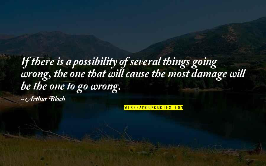 Anthony Robbins Awaken The Giant Within Quotes By Arthur Bloch: If there is a possibility of several things