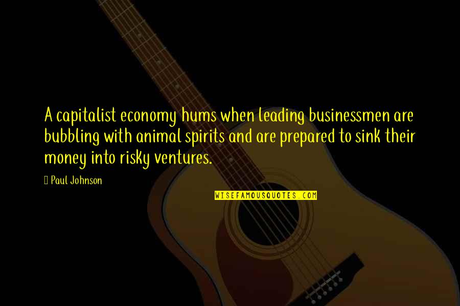 Anthony Robbins Awaken The Giant Within Quotes By Paul Johnson: A capitalist economy hums when leading businessmen are