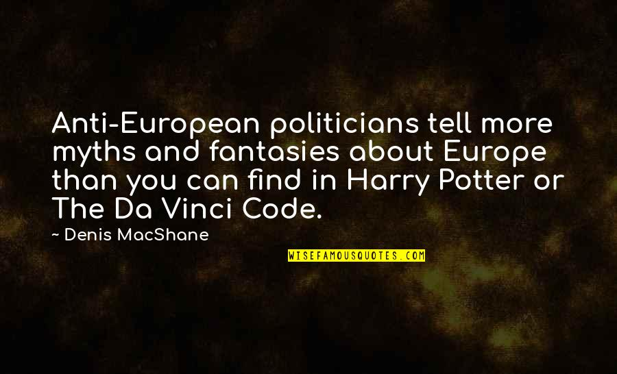 Anti European Quotes By Denis MacShane: Anti-European politicians tell more myths and fantasies about