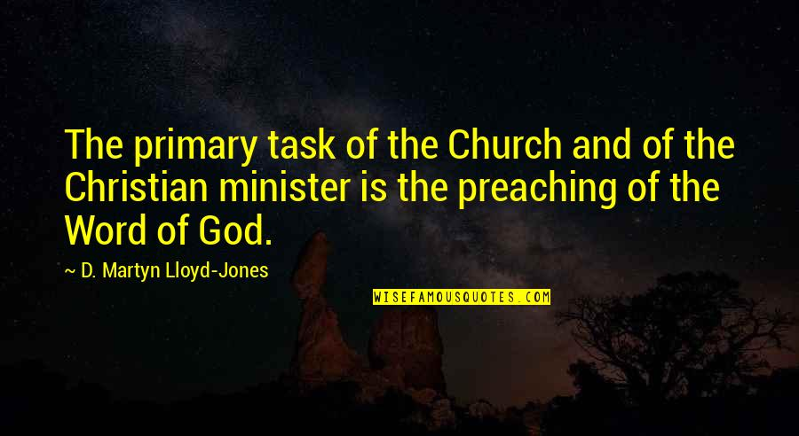 Anti Gambling Quotes By D. Martyn Lloyd-Jones: The primary task of the Church and of