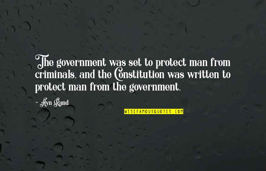 Anti Imperialist Quotes By Ayn Rand: The government was set to protect man from
