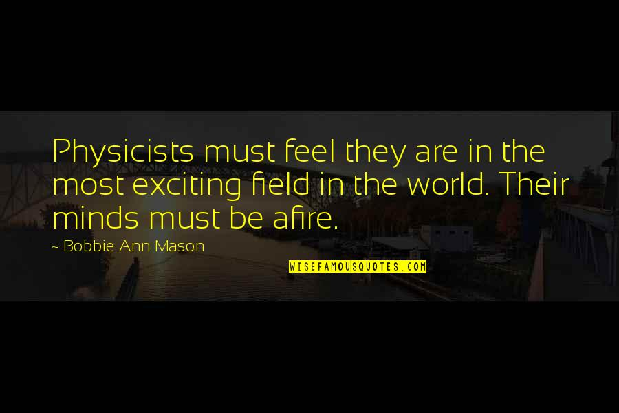 Anti Labor Union Quotes By Bobbie Ann Mason: Physicists must feel they are in the most