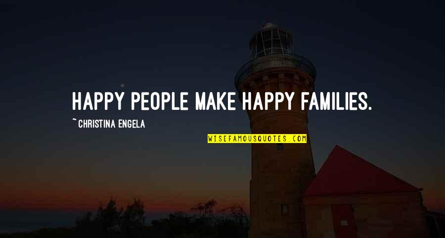 Anti Science Republican Quotes By Christina Engela: Happy people make happy families.