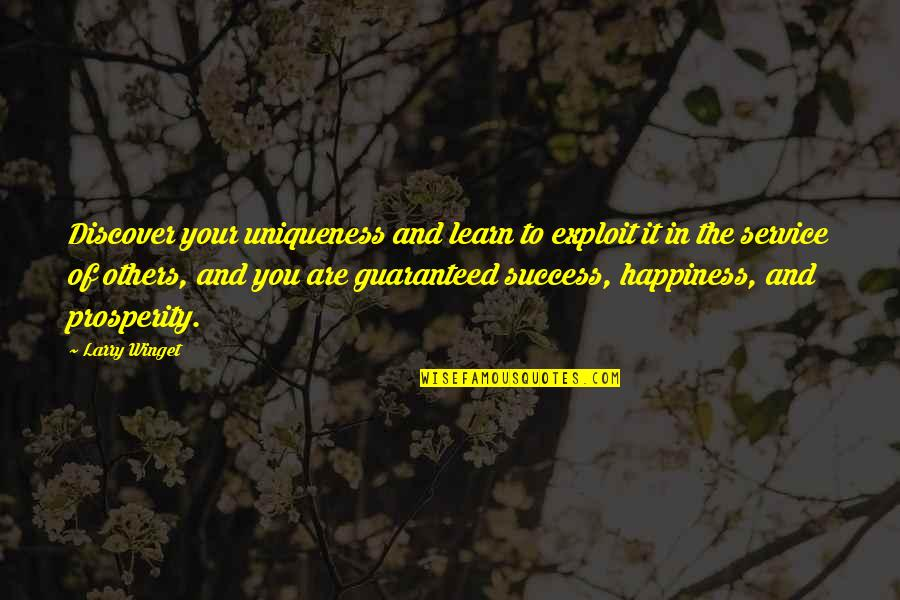 Anti Superstition Quotes By Larry Winget: Discover your uniqueness and learn to exploit it