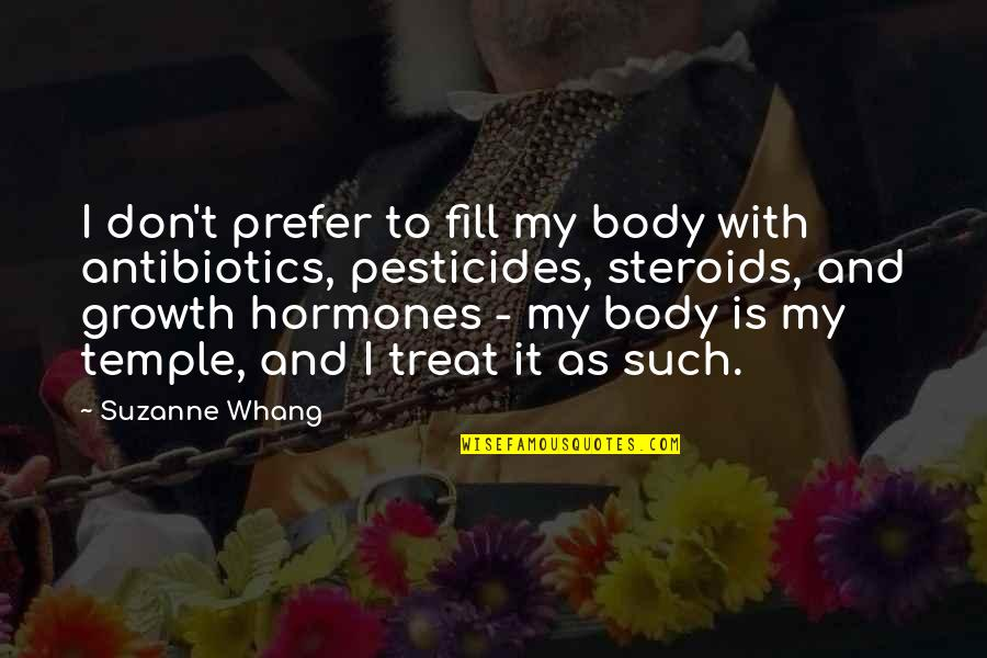 Antibiotics Quotes By Suzanne Whang: I don't prefer to fill my body with