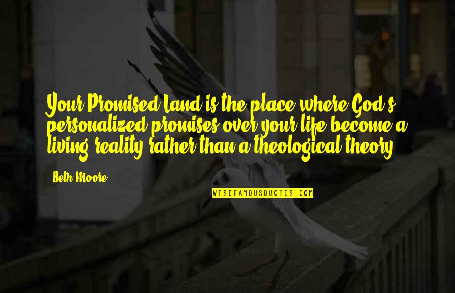 Antipa Quotes By Beth Moore: Your Promised Land is the place where God's