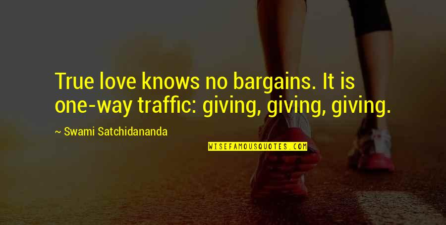 Antipa Quotes By Swami Satchidananda: True love knows no bargains. It is one-way