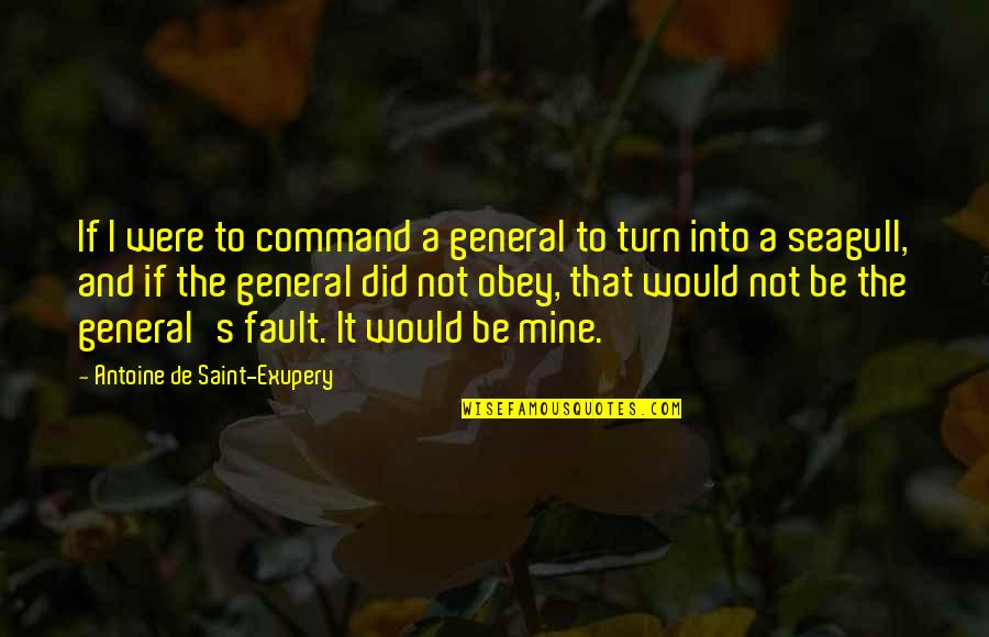 Antoine's Quotes By Antoine De Saint-Exupery: If I were to command a general to