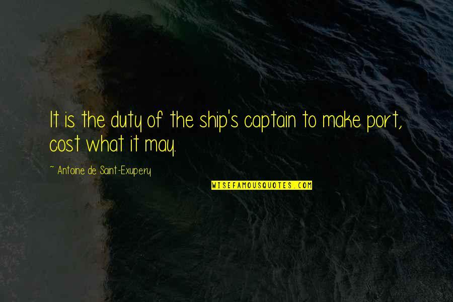 Antoine's Quotes By Antoine De Saint-Exupery: It is the duty of the ship's captain