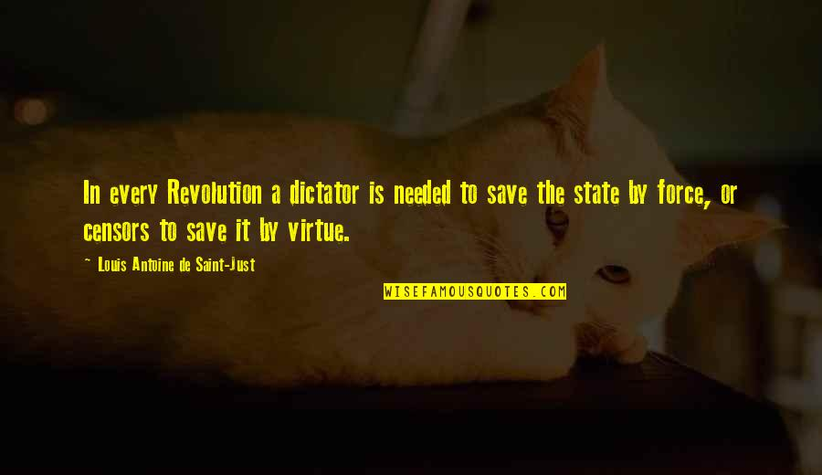 Antoine's Quotes By Louis Antoine De Saint-Just: In every Revolution a dictator is needed to