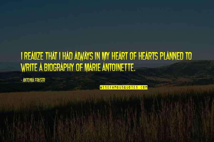 Antoinette's Quotes By Antonia Fraser: I realize that I had always in my
