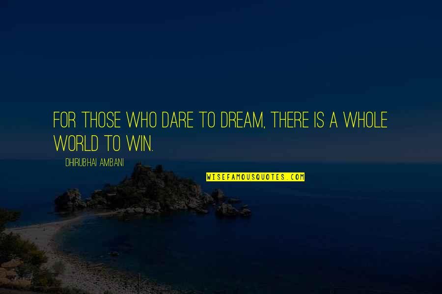 Antonio In The Merchant Of Venice Quotes By Dhirubhai Ambani: For those who dare to dream, there is