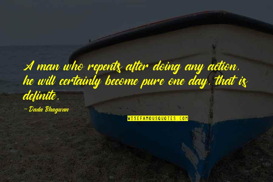 Any Day Quotes By Dada Bhagwan: A man who repents after doing any action,