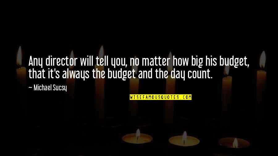Any Day Quotes By Michael Sucsy: Any director will tell you, no matter how