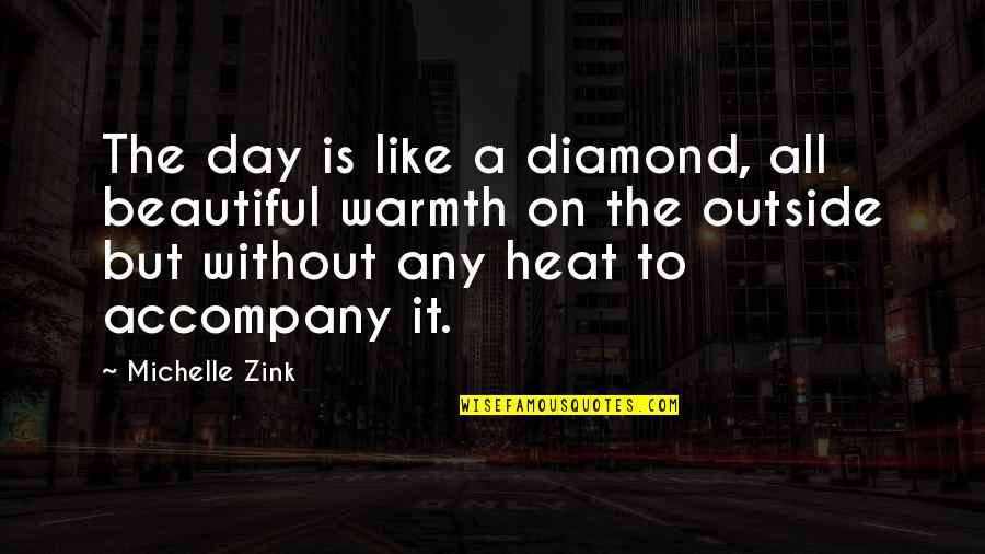 Any Day Quotes By Michelle Zink: The day is like a diamond, all beautiful