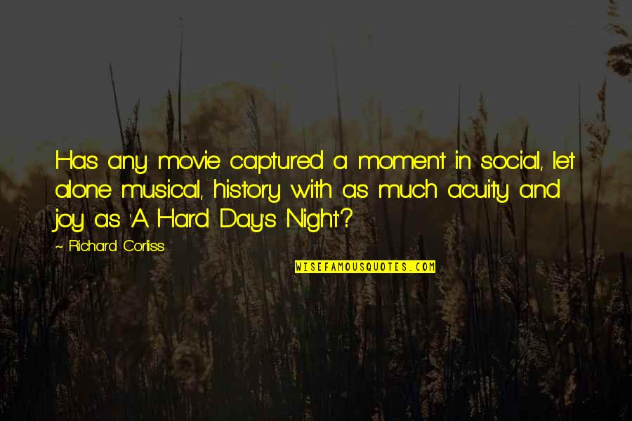Any Day Quotes By Richard Corliss: Has any movie captured a moment in social,
