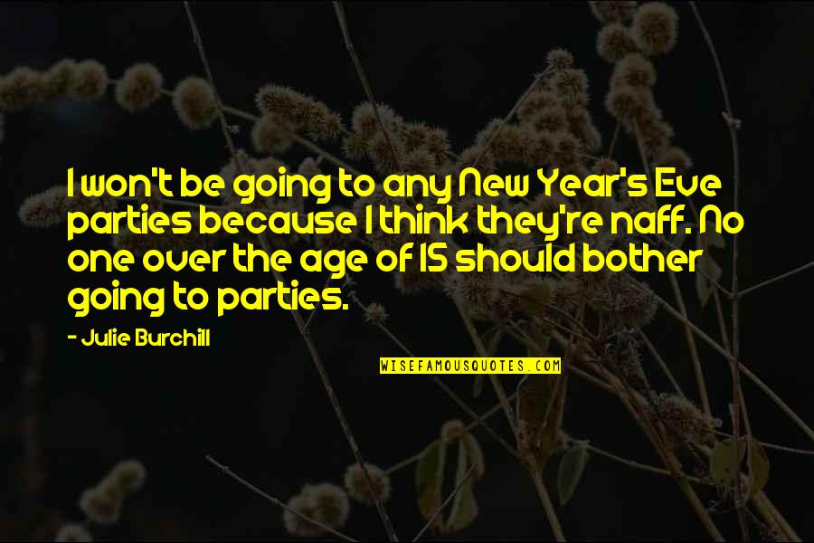 Any Quotes By Julie Burchill: I won't be going to any New Year's