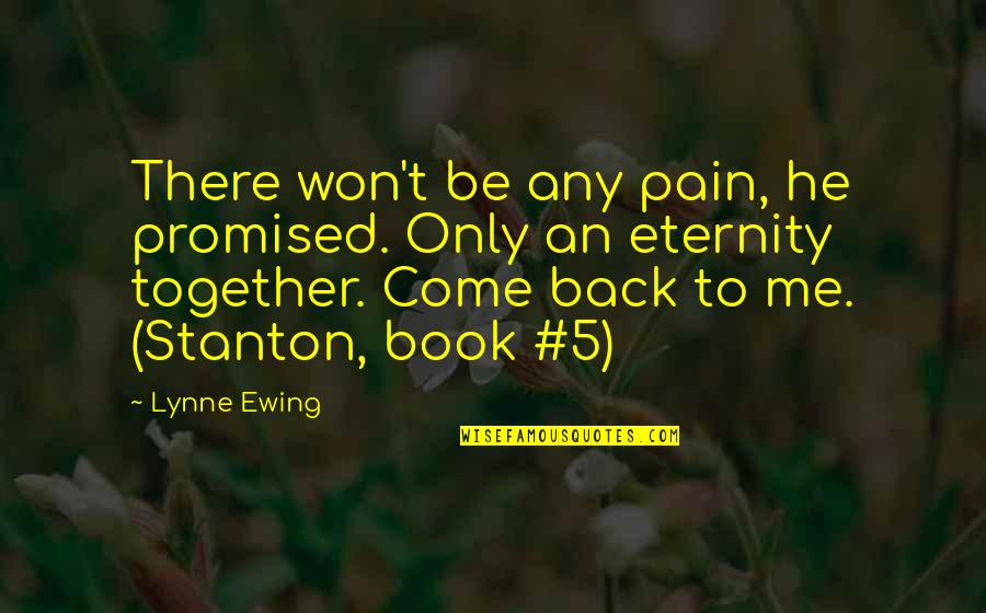 Any Quotes By Lynne Ewing: There won't be any pain, he promised. Only