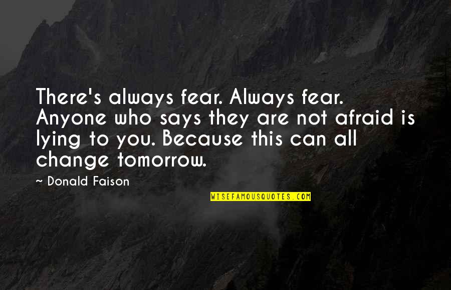 Anyone Can Change Quotes By Donald Faison: There's always fear. Always fear. Anyone who says