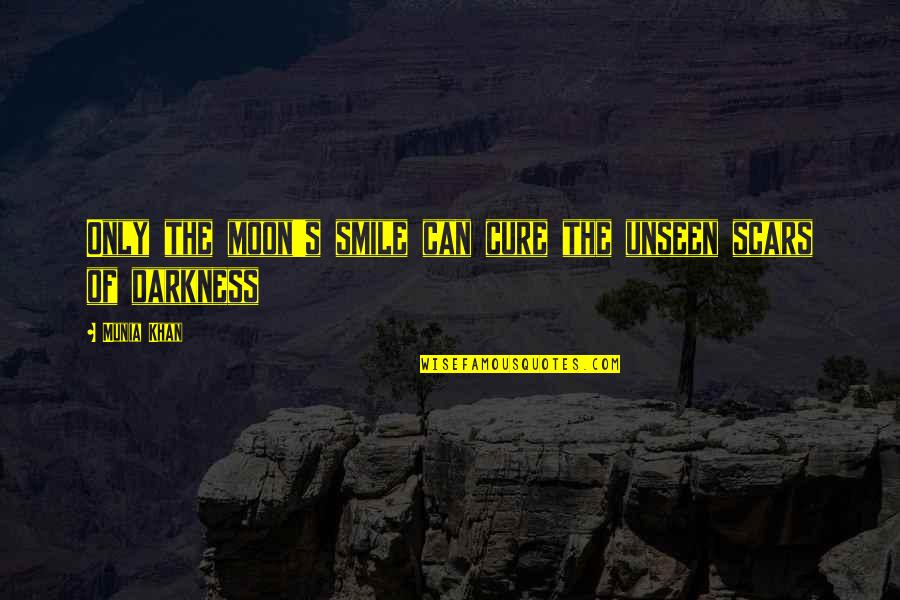 Anyone Can Change Quotes By Munia Khan: Only the moon's smile can cure the unseen