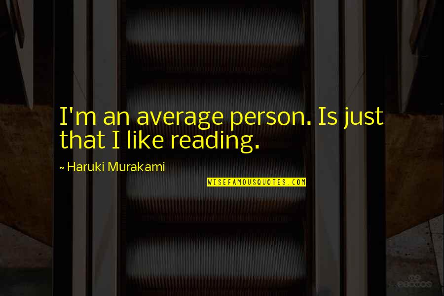 Aomame Quotes By Haruki Murakami: I'm an average person. Is just that I
