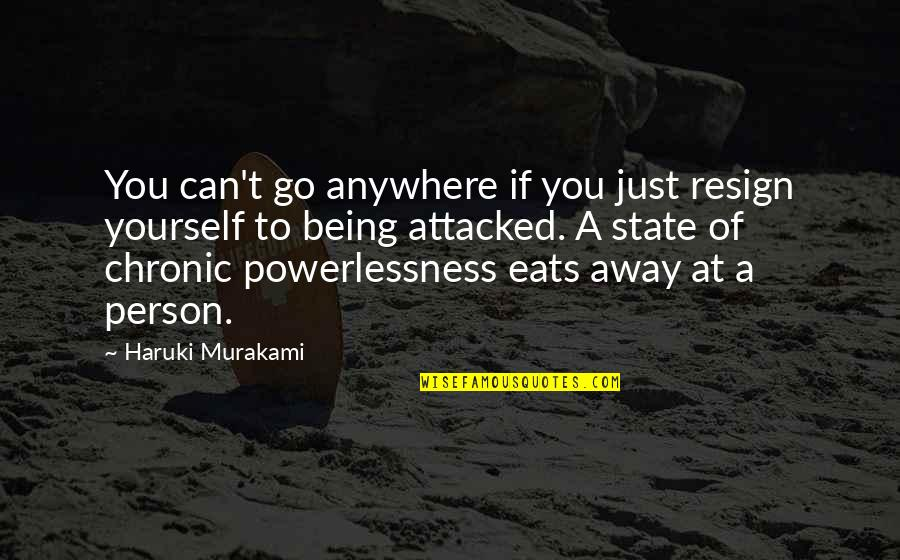 Aomame Quotes By Haruki Murakami: You can't go anywhere if you just resign