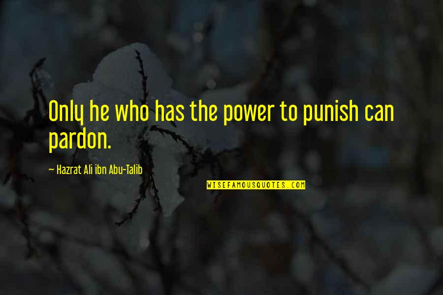 Aomame Quotes By Hazrat Ali Ibn Abu-Talib: Only he who has the power to punish