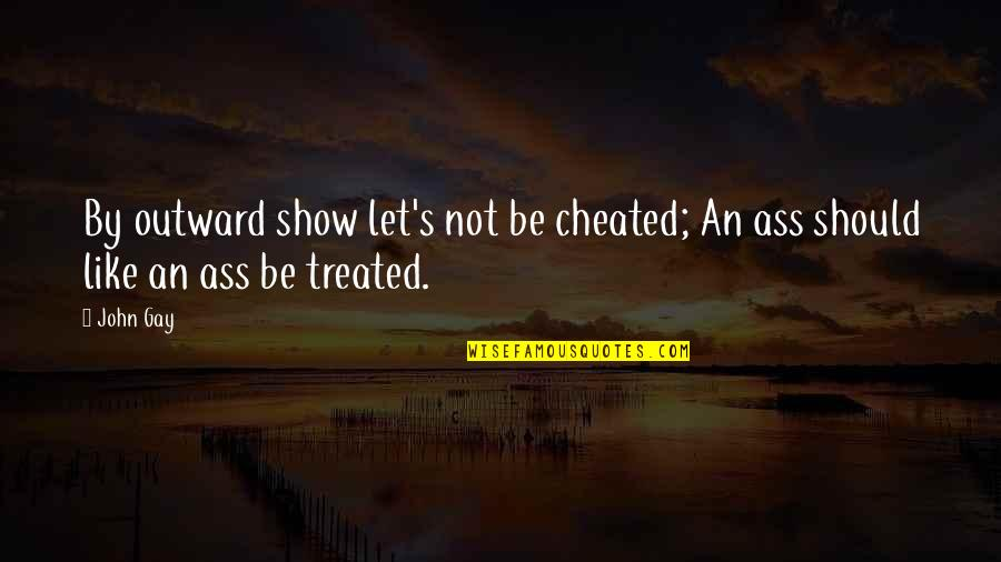 Apa Footnotes Quotes By John Gay: By outward show let's not be cheated; An