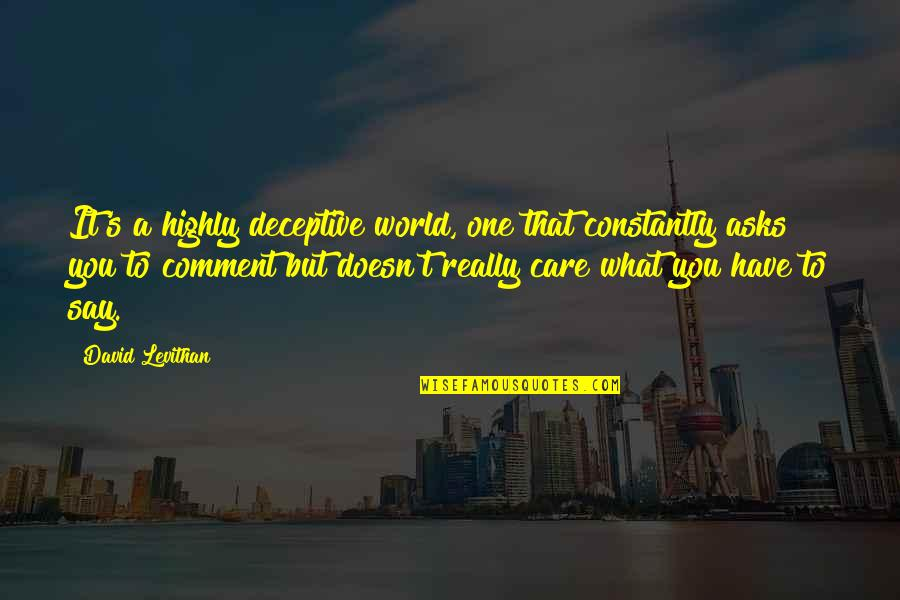 Apathy's Quotes By David Levithan: It's a highly deceptive world, one that constantly