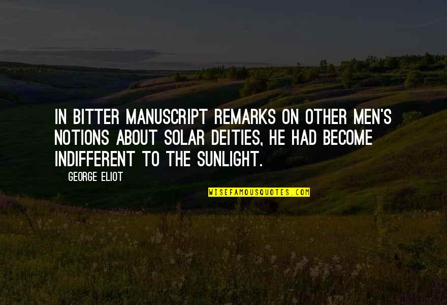 Apathy's Quotes By George Eliot: In bitter manuscript remarks on other men's notions