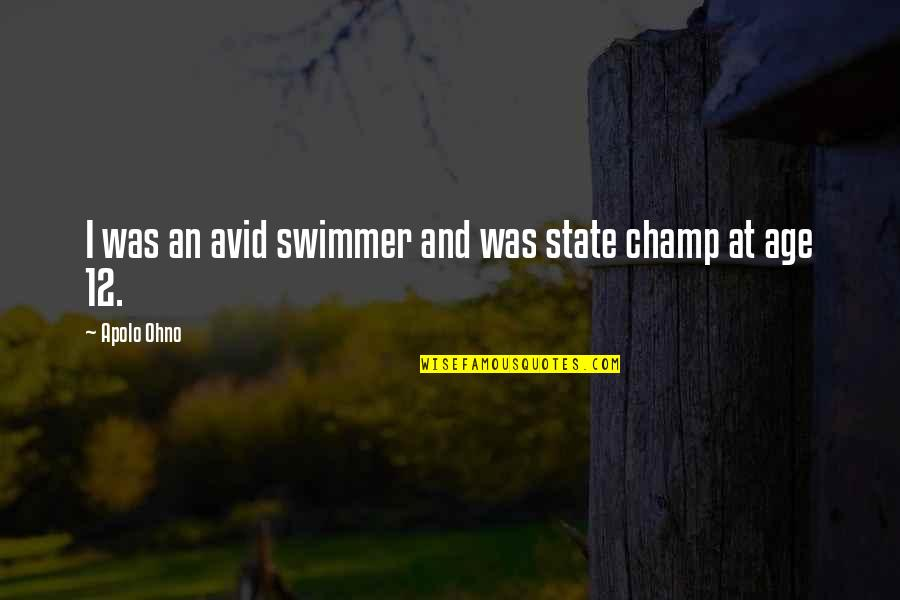 Apolo Ohno Quotes By Apolo Ohno: I was an avid swimmer and was state