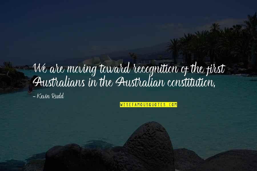 Apologizer Quotes By Kevin Rudd: We are moving toward recognition of the first